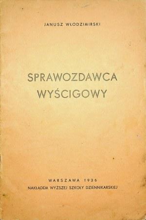 WŁODZIMIRSKI Janusz - Sprawozdawca wyścigowy. Warszawa 1936