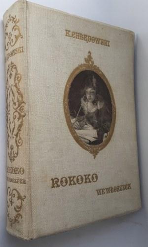 Chłędowski ROKOKO WE WŁOSZECH Wyd.1915