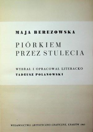 Berezowska Maja PIÓRKIEM PRZEZ STULECIA,Wyd.1963