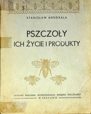 Mendrala Stanisław PSZCZOŁY ICH ŻYCIE I PRODUKTY