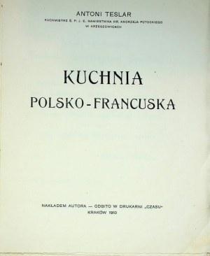 [KULINARIA] TESLAR Antoni – Kuchnia polsko-francuska. Wydanie 1
