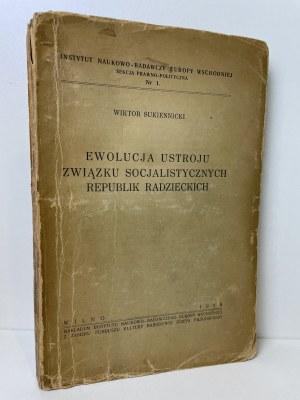 SUKIENNICKI Wojciech – Ewolucja ustroju Związku Socjalistycznych Republik Radzieckich w świetle oficjalnych publikacji władzy radzieckiej. Część I.