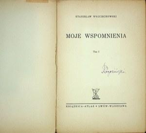 WOJCIECHOWSKI Stanisław – Moje wspomnienia. Tom I