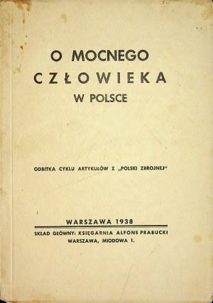 """O MOCNEGO człowieka w Polsce. Odbitka cyklu artykułów z """"Polski Zbrojnej"""""""