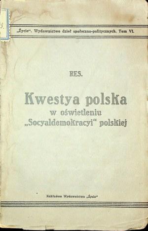 """[PERL Feliks] Res [pseud.] – Kwestya polska w oświetleniu """"Socjaldemokracyi"""" polskiej."""