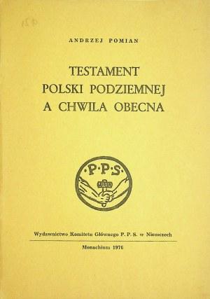POMIAN Andrzej – Testament Polski Podziemnej a chwila obecna.