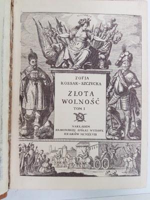 Kossak-Szczucka Zofja ZŁOTA WOLNOŚĆ Wyd.1