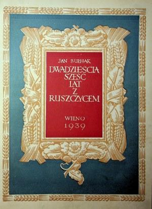 Bułhak Jan DWADZIEŚCIA SZEŚĆ LAT Z RUSZCZYCEM, Wyd.1939
