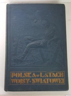 Polska w latach wojny światowej w kraju i na obczyźnie