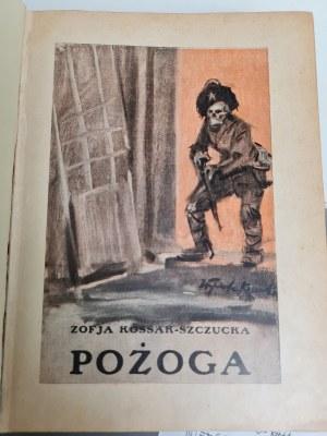 Kossak-Szczucka Zofja POŻOGA Wyd.1923