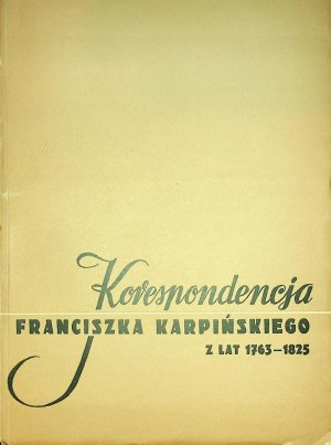 [KARPIŃSKI] Korespondencja Franciszka Karpińskiego z lat 1763 – 1825