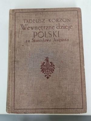 Korzon Tadeusz WEWNĘTRZNE DZIEJE POLSKI ZA STANISŁAWA AUGUSTA tom 1