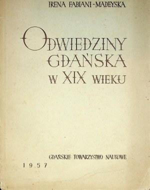 ODWIEDZINY Gdańska w XIX wieku. Z relacji polskich zebrała Irena FABIAN-MADEYSKA