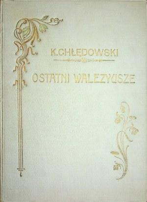 Chłędowski Kazimierz OSTATNI WALEZYUSZE