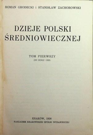 GRODECKI ZACHAROWSKI DĄBROWSKI Dzieje Polski średniowiecznej w dwu tomach. Kraków 1926