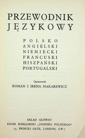Makarewicz Roman i Irena PRZEWODNIK JĘZYKOWY POLSKO ANGIELSKI NIEMIECKI FRANCUSKI HISZPAŃSKI PORTUGALSKI, ZWROTY -SŁOWNICTWO - INFORMATOR