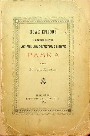 KRAUSHAR Nowe epizody z ostatnich lat życia JMci pana Jana Chryzostoma z Gosławic Paska Petersburg 1893
