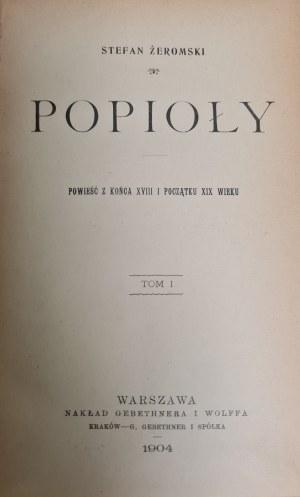 Żeromski Stefan – Popioły. T. I-III. Warszawa 1904. Gebethner i Wolff. [I wydanie]