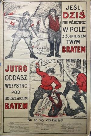 PLAKAT WOJNA POLSKO-BOLSZEWICKA 1920 WINIARZ Jerzy - Jeśli dziś nie pójdziesz w pole z żołnierzem, twym bratem, jutro oddasz wszystko pod bolszewickim batem ... LITOGRAFIA BARWNA