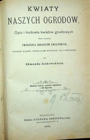 Jankowski Edmund Kwiaty naszych ogrodów Warszawa 1895