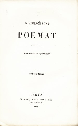 KRASIŃSKI Zygmunt (1812-1859): Niedokończony poemat. (Z pośmiertnych rękopismów). Edycya druga. Paryż...