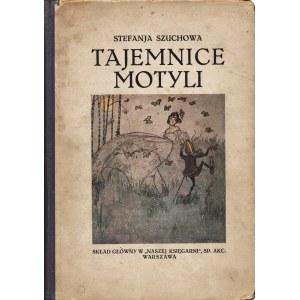 SZUCHOWA Stefania (1890-1972): Tajemnice motyli. Wyd. 2. Warszawa: Tow. Wyd. Rój...