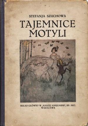 SZUCHOWA Stefania (1890-1972): Tajemnice motyli. Wyd. 2. Warszawa: Tow. Wyd.