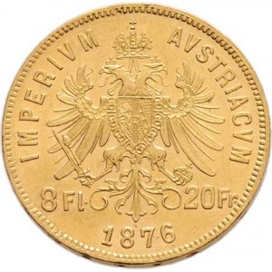 František Josef I., 1848 - 1916, 8 Zlatník 1876, 6.445g, nep.hr., dr.rysky, pěkná