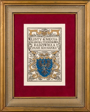 """Jan Bukowski (1873-1938), Listy Księcia Karola Stanisława Radziwiłła. """"Panie Kochanku"""""""