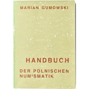 Dr Marian Gumowski, Handbuch - Der Polnischen Numizmatik, Graz 1960