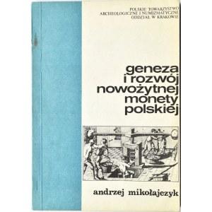 Andrzej Mikołajczyk, Geneza i rozwój nowożytnej monety polskiej, Kraków 1983