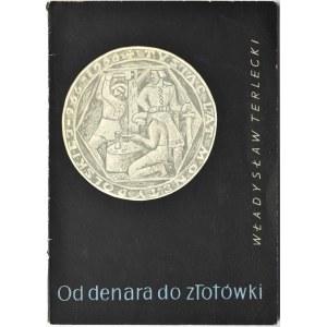 Waldemar Terlecki, Od denara do złotówki, PZWS, Warszawa 1964