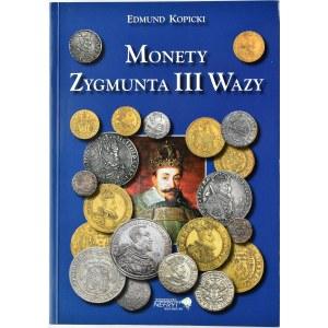 Edmund Kopicki, Monety Zygmunta III Wazy, Nefryt, Szczecin 2007, wyd. I