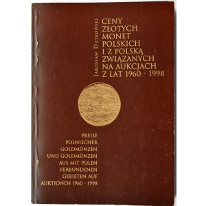 J. Dutkowski, Ceny złotych monet polskich z lat 1960-1998, Gdańsk 2000