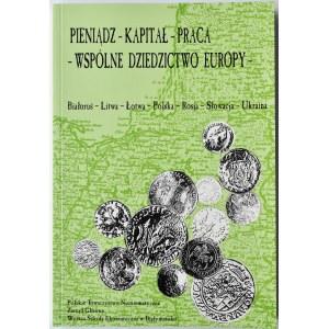 PTN, Pieniądz-Kapitał-Praca, Wspólne dziedzictwo Europy, 2008