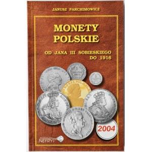 J. Parchimowicz, Monety polskie od Jana III Sobieskiego do 1916, wyd. 3, Szczecin