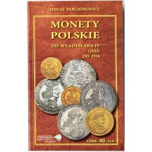 J. Parchimowicz, Monety polskie od Władysława IV do 1916, wyd. 2, Szczecin 2008