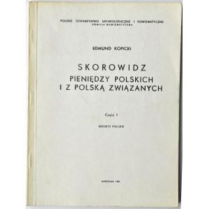 E. Kopicki, Skorowidz pieniędzy polskich i z Polską związanych, Warszawa 1990, tom 1