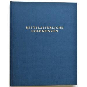MITTELALTERLICHE GOLDMÜNZEN in der Münzensammlung der Deutschen Bundesbank