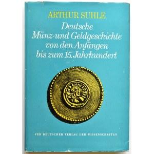 A. Suhle, Deutsche Münz-und Geldgeschichte von den Anfängen bis zum 15. Jahrhundert, Berlin 1973