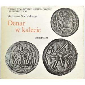 S. Suchodolski, Denar w kalecie, Ossolineum, Wrocław 1981