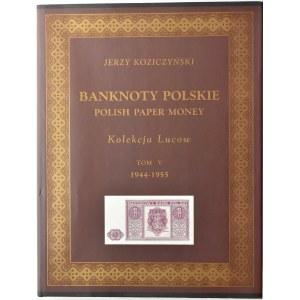 J. Koziczyński, banknoty polskie. Kolekcja Lucow, tom V, 1944-1945 (+)