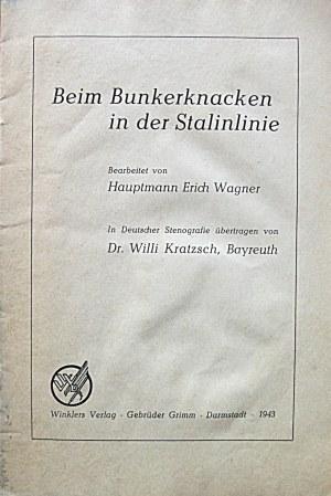 Beim Bunkerknacken in der Stalinlinie. Bearbeitet von Hauptmann Erich Wagner...