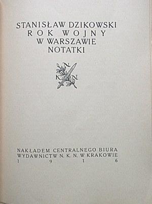 DZIKOWSKI STANISŁAW. Rok wojny w Warszawie. Notatki. Kraków 1916. Nakł. Centralnego Biura Wydawnictw N. K. N...