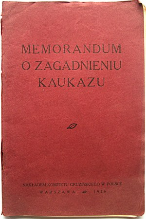 GODZJASZWILI ALEKSANDER. Memorandum o zagadnieniu Kaukazu...