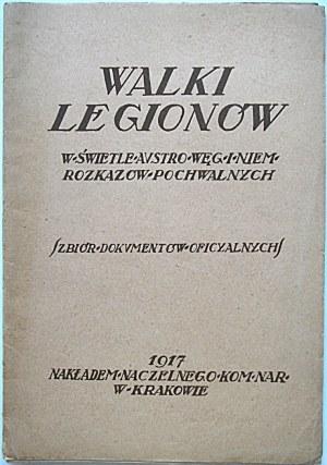 WALKI LEGIONÓW w świetle austro. - węg., i niem. rozkazów pochwalnych. (Zbiór dokumentów oficyalnych)...