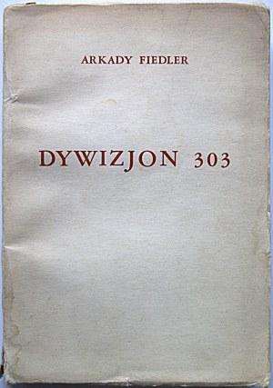 FIEDLER ARKADY. Dywizjon 303. Montreal, Canada 1945. Imprimerie Saint-Joseph. Format 14/20 cm. s. [3], 159...