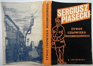 PIASECKI SERGIUSZ. Żywot człowieka rozbrojonego. Londyn 1962. Wyd. B. Świderski. Printed by Gryf Printers...