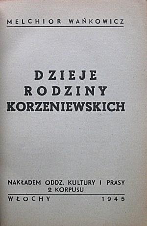 WAŃKOWICZ MELCHIOR. Dzieje rodziny Korzeniowskich. Włochy 1945. Biblioteka Orła Białego. Nakładem Oddz...