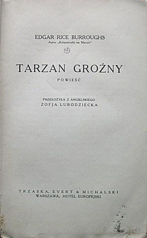 BORROUGHS EDGAR RICE. Tarzan groźny. Powieść. W-wa [ok. 1925]. Wyd. Trzaska, Evert & Michalski. Druk. L...